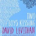 Two Boys Kissing, by David Levithan
