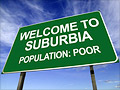 Poverty pervades the suburbs