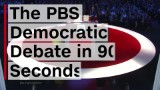 The PBS Democratic Debate in 90 seconds