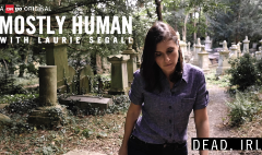 Mostly Human: Dead, IRL