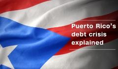Puerto Rico's debt crisis explained