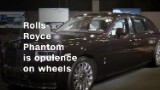 Rolls-Royce Phantom is opulence on wheels
