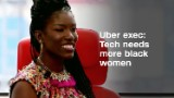 Uber exec: We need more black women in tech