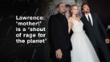 Jennifer Lawrence: 'Mother!' is a 'shout of rage for the planet'