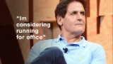 Mark Cuban: 'I'm considering running for office'