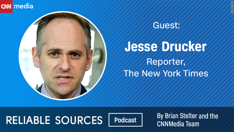 reliable sources podcast jesse drucker