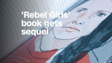 'Rebel Girls' book gets sequel with crowdsourced stories