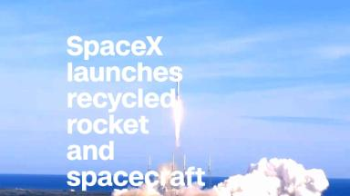 SpaceX launches recycled rocket and spacecraft
