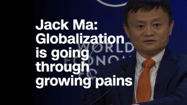 Jack Ma: Globalization is going through growing pains