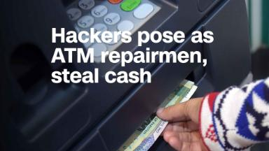 Secret Service: How hackers pose as ATM repairmen, steal cash