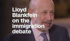 Blankfein: Immigration debate 'not necessarily ruled by reason'