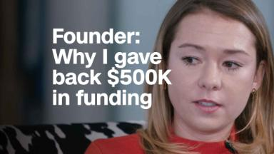 Why this founder gave back $500k in funding