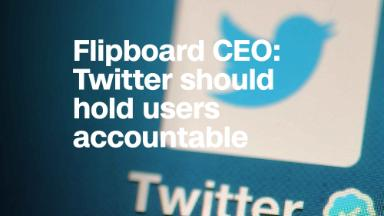 Flipboard CEO: Twitter needs to hold users accountable