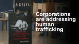 Here's how corporations are addressing human trafficking