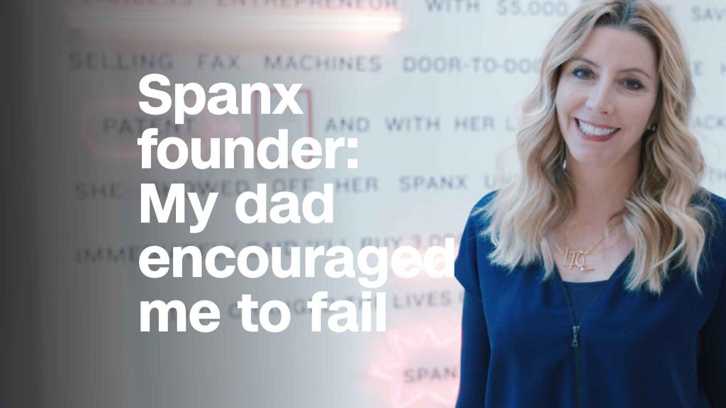 Spanx founder: My dad encouraged me to fail