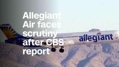 Allegiant Air faces bumpy air after CBS report