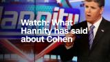 Watch: What Sean Hannity has said about Michael Cohen