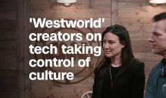 'Westworld' creators: Tech has taken control of culture