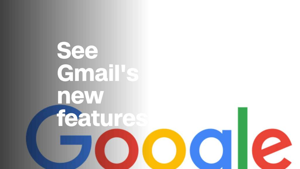 These are Gmail's new features