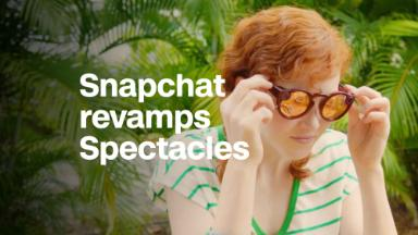Snapchat revamps its Spectacles