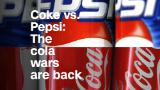 Coke vs. Pepsi: The cola wars are back