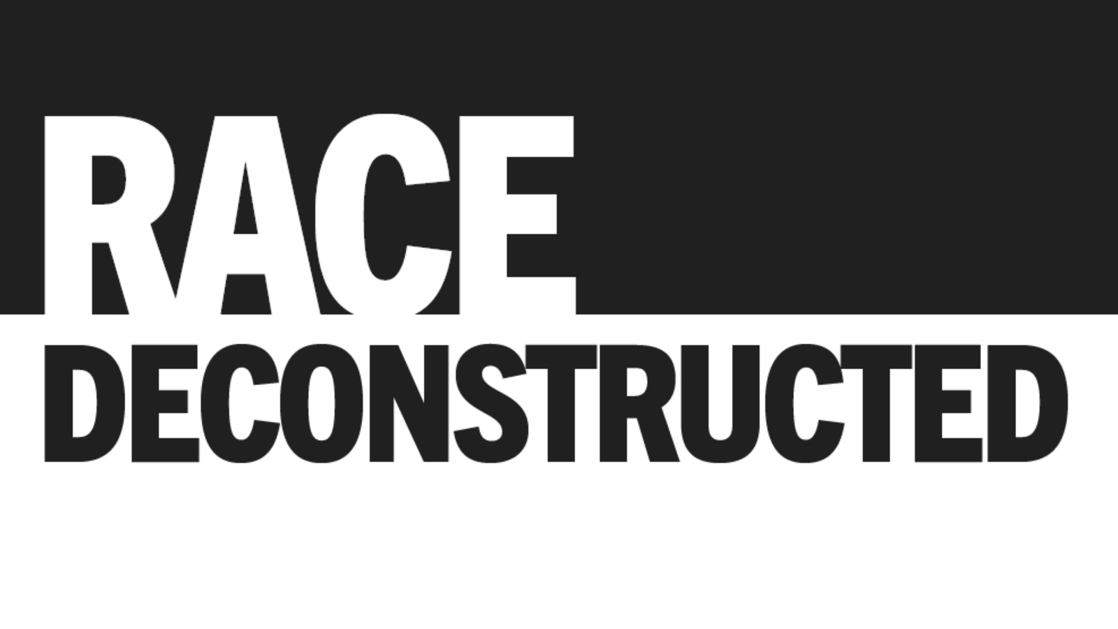 Race Deconstructed