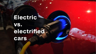 What's the difference between electric and electrified cars?