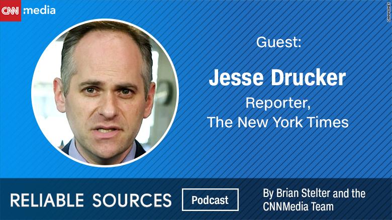 reliable sources podcast jesse drucker
