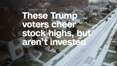 These Trump voters cheer stock highs, but aren't invested