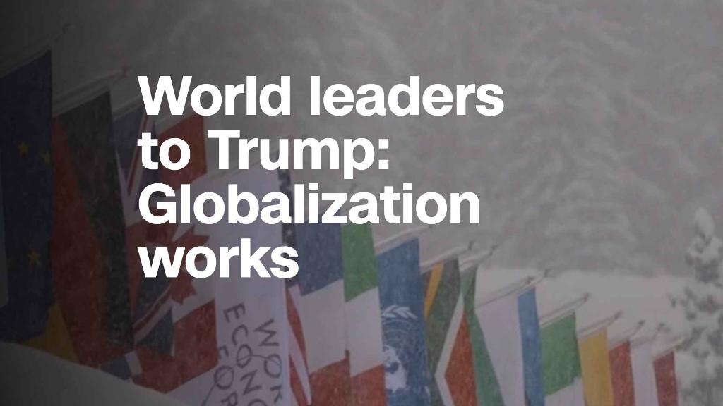 World leaders to Trump: Globalization works