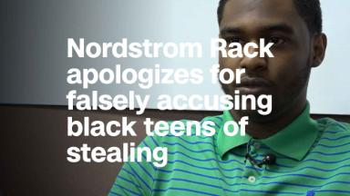 Nordstrom Rack apologizes for falsely accusing black teens of stealing