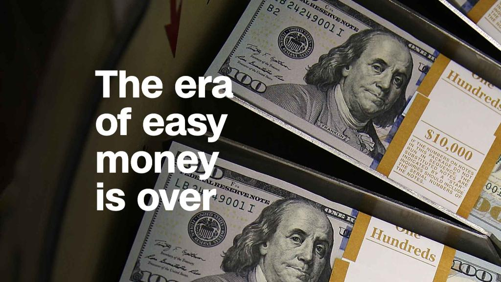The era of easy money is over