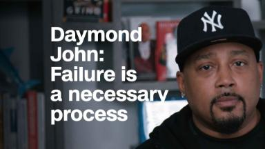Daymond John: Failure is a necessary process