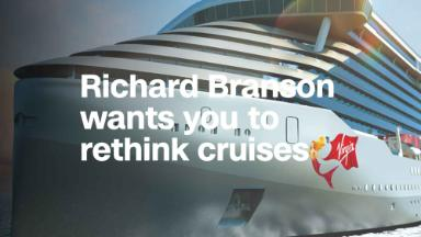 Richard Branson wants you to rethink cruises