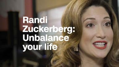 Randi Zuckerberg thinks you should unbalance your life