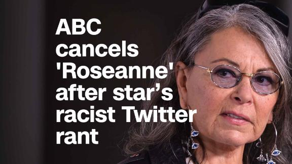 ABC cancels 'Roseanne' after star's racist Twitter rant