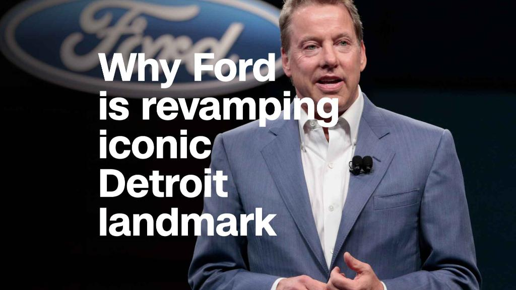 Why Ford is revamping iconic Detroit landmark