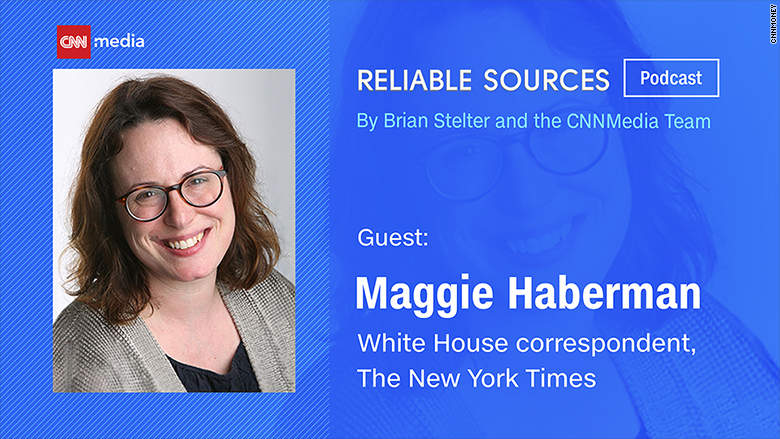 reliable sources podcast maggie haberman