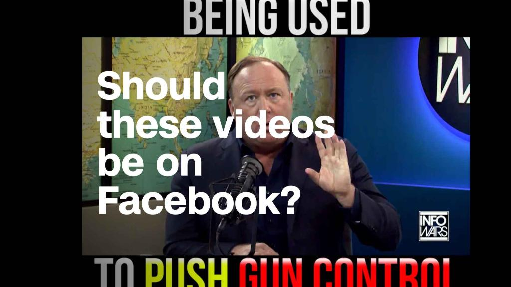 Should these InfoWars videos be allowed on Facebook?