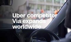 Uber competitor Via expands worldwide